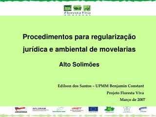 Edilson dos Santos – UPMM Benjamin Constant Projeto Floresta Viva