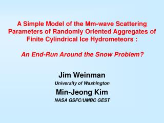 Jim Weinman University of Washington Min-Jeong Kim NASA GSFC/UMBC GEST