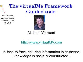 The virtualMe Framework Guided tour
