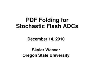 PDF Folding for  Stochastic Flash ADCs