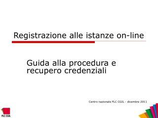 Registrazione alle istanze on-line