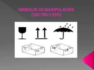 símbolos de Manipulación  (ISO 780:1999)