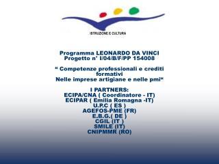 Programma LEONARDO DA VINCI Progetto n° I/04/B/F/PP 154008