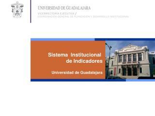 Sistema  Institucional  de Indicadores Universidad de Guadalajara