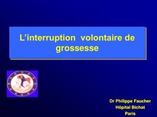 L interruption  volontaire de grossesse