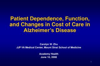 Patient Dependence, Function, and Changes in Cost of Care in Alzheimer's Disease
