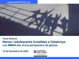 Taula Rodona Nenes i adolescents invisibles a Catalunya. Les MMNA des d'una perspectiva de gènere