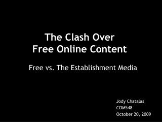 The Clash Over  Free Online Content