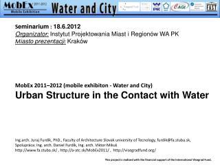 S eminarium  : 18.6.2012 Organizator : Instytut Projektowania Miast i Regionów WA PK