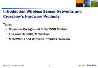 Introduction Wireless Sensor Networks and Crossbow's Hardware Products