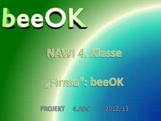 "NAWI 4. Klasse ""Firma"": beeOK"