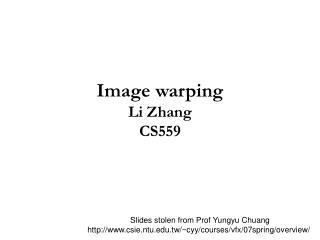 Image warping Li Zhang CS559