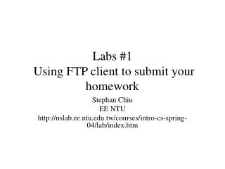 Labs #1  Using FTP client to submit your homework