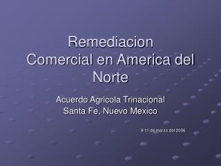 Remediacion  Comercial en America del Norte