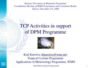 TCP Activities in support  of DPM Programme
