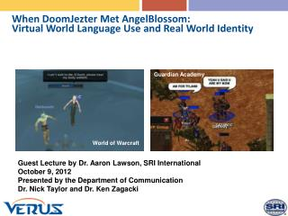 When DoomJezter Met AngelBlossom: Virtual World Language Use and Real World Identity