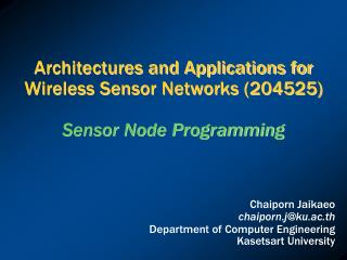 Architectures and Applications for Wireless Sensor Networks (204525) Sensor Node Programming