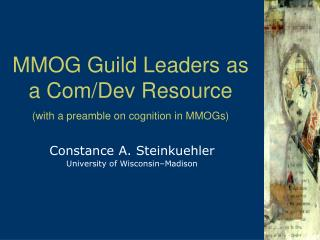 MMOG Guild Leaders as  a Com/Dev Resource (with a preamble on cognition in MMOGs)