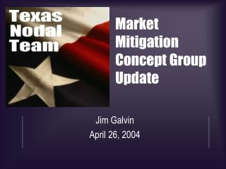 Market Mitigation Concept Group  Update