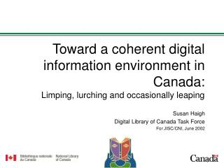 Susan Haigh Digital Library of Canada Task Force For JISC/CNI, June 2002
