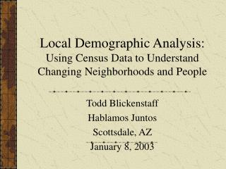 Local Demographic Analysis: Using Census Data to Understand Changing Neighborhoods and People
