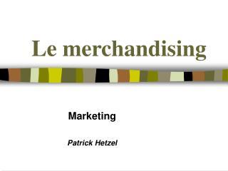 Le merchandising