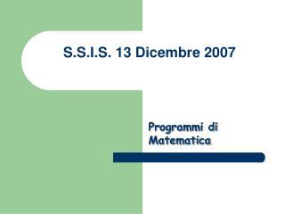S.S.I.S. 13 Dicembre 2007