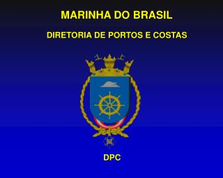 MARINHA DO BRASIL DIRETORIA DE PORTOS E COSTAS