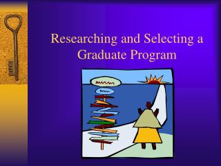 Researching and Selecting a Graduate Program