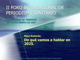 II FORO INTERNACIONAL DE PERIODISMO SANITARIO