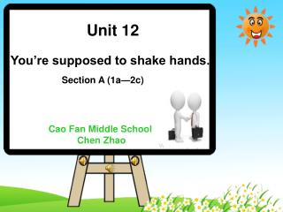 Unit 12 You�re supposed to shake hands.