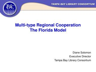 Multi-type Regional Cooperation The Florida Model