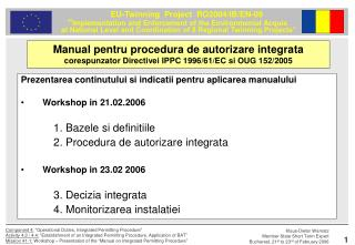 Prezentarea continutului si indicatii pentru aplicarea manualului Workshop in 21.02.2006