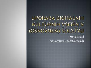 Uporaba digitalnih kulturnih vsebin v (osnovnem) šolstvu