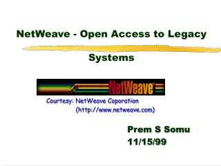 NetWeave - Open Access to Legacy Systems