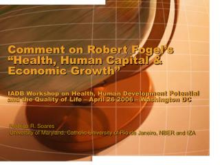 Rodrigo R. Soares University of Maryland, Catholic University of Rio de Janeiro, NBER and IZA