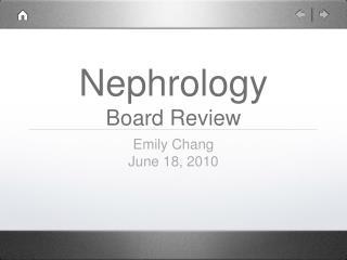Nephrology Board Review
