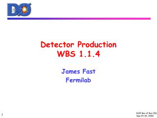 Detector Production WBS 1.1.4