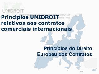 Princípios UNIDROIT  relativos aos contratos comerciais internacionais