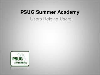 PSUG Summer Academy
