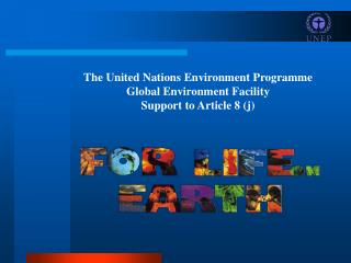 The United Nations Environment Programme  Global Environment Facility Support to Article 8 (j)