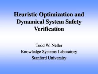 Heuristic Optimization and Dynamical System Safety Verification