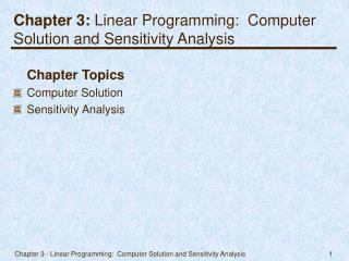 Chapter 3:  Linear Programming:  Computer Solution and Sensitivity Analysis