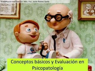Conceptos básicos y Evaluación en Psicopatología