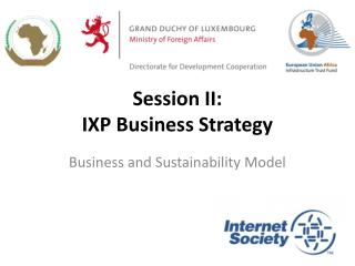 Session II: IXP Business Strategy