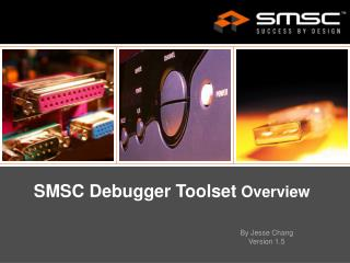 SMSC Debugger Toolset  Overview