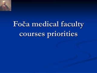 Foča medical faculty courses priorities