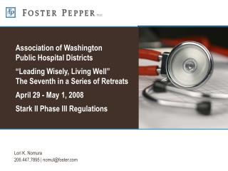 Association of Washington Public Hospital Districts   Leading Wisely, Living Well  The Seventh in a Series of Retreats