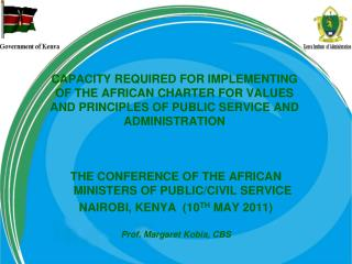 THE CONFERENCE OF THE AFRICAN MINISTERS OF PUBLIC/CIVIL SERVICE NAIROBI, KENYA  (10 TH  MAY 2011)