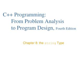 C++ Programming:  	From Problem Analysis 	to Program Design,  Fourth Edition